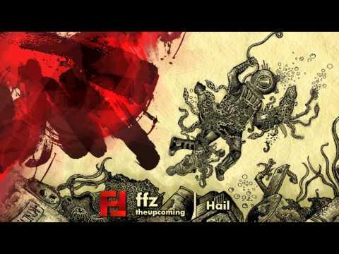 FFZ - The Upcoming - Hail