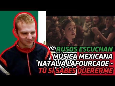 RUSSIANS REACT TO MEXICAN MUSIC | Natalia Lafourcade - Tú sí sabes quererme | REACTION