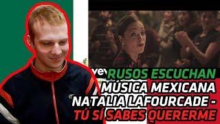 RUSSIANS REACT TO MEXICAN MUSIC | Natalia Lafourcade - Tú sí sabes quererme | REACTION