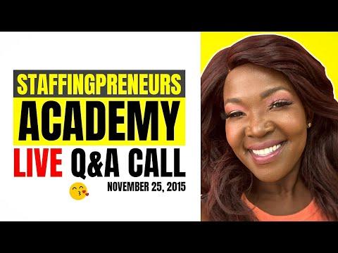Staffingpreneurs Academy Live  Q&A Call November 25, 2015