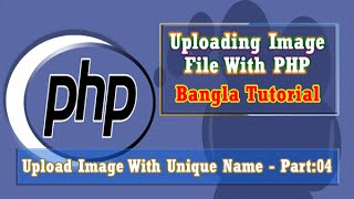 Uploading Image File With PHP (With Unique Name) : Part-04