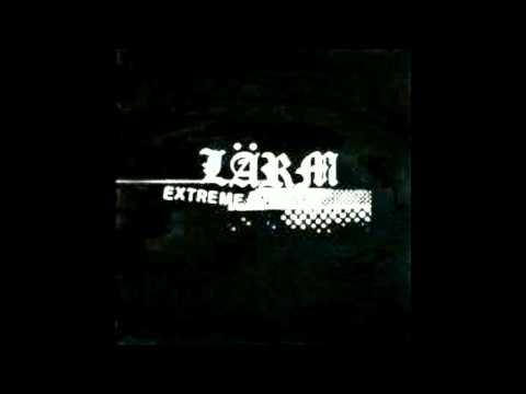 Larm - Extreme Noise