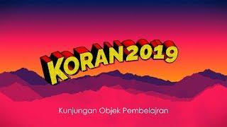 Kunjungan Objek Pembelajaran (KORAN) 2019