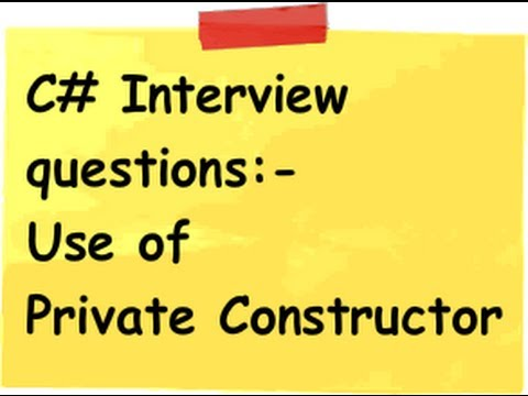 c# (Csharp) interview questions :- What is the use of private constructor ?