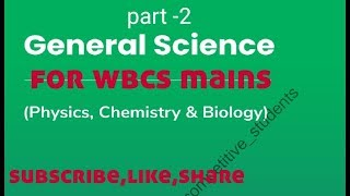 General science ,physics parr 2, for wbcs mains 2019, and other competitive exam