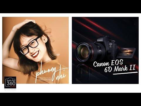 """Nhiếp ảnh 360 Live!: EP04: """"Người săn giải thưởng"""" Nguyễn Phương Nhi và chiếc Canon EOS 6D Mark II"""