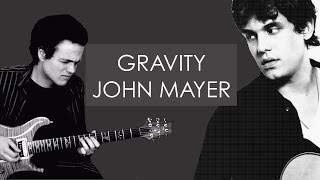 John Mayer - GRAVITY - Guitar Cover by Adam Lee