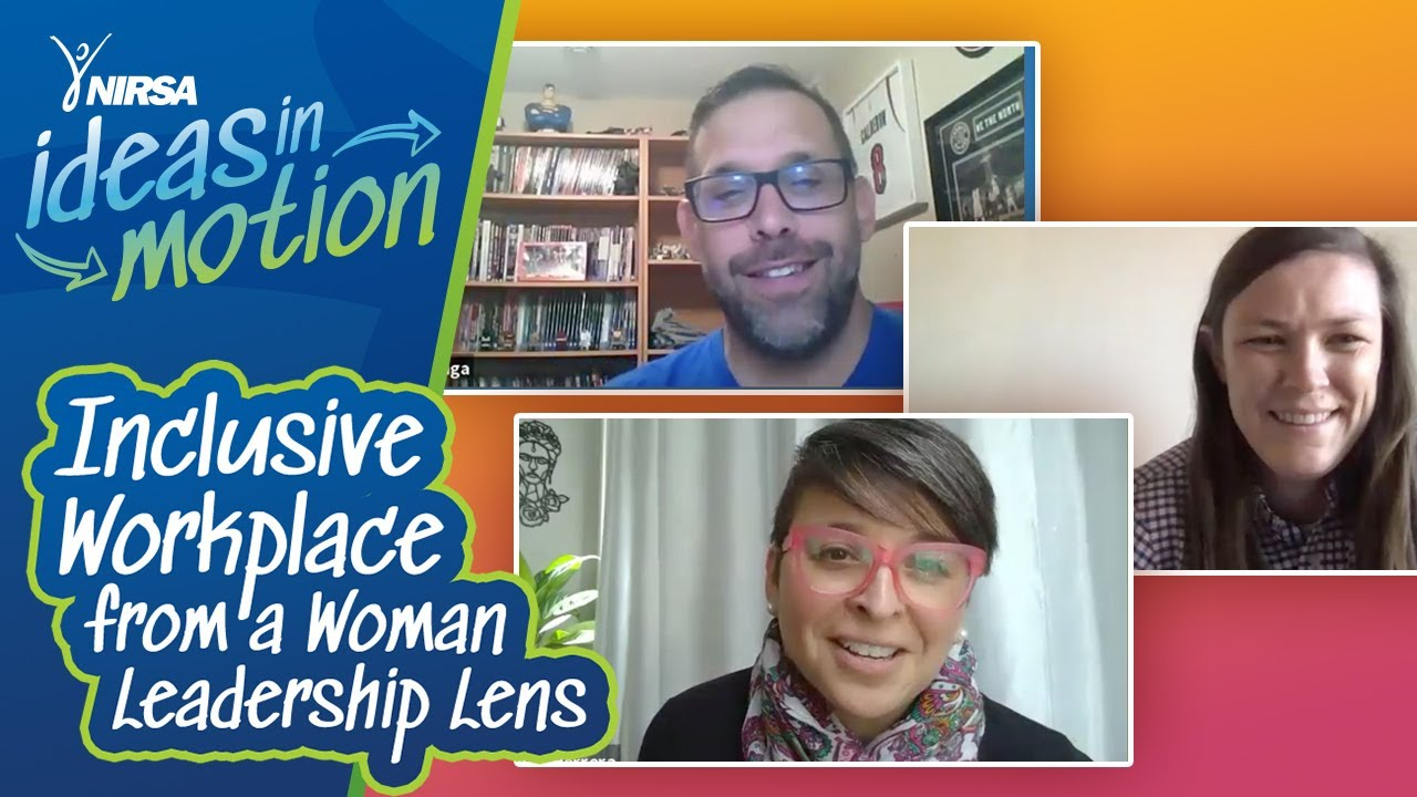 NIRSA Ideas in Motion: Inclusive Workplace from a Woman Leadership Lens