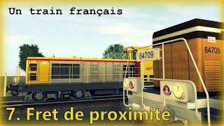 Un train français | 7. Fret de proximité | + [Raildriver]
