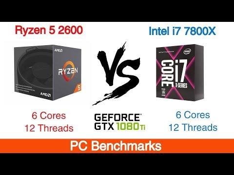 Ryzen 5 2600 vs Intel i7 7800X Featuring GTX 1080 Ti - YouTube
