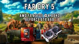 AMD FX 8370e - GTX 660 | Far Cry 5