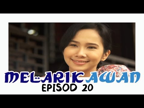 Melarik Awan | Episod 20