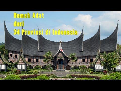 Rumah Adat Dari 34 Provinsi Dan Namanya Yang Memiliki Desain Istimewa Youtube