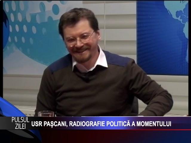 PULSUL ZILEI: 16 IANUARIE - USR PAȘCANI, RADIOGRAFIE POLITICĂ A MOMENTULUI