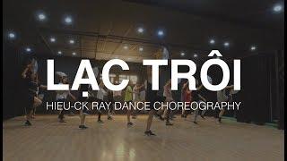 LẠC TRÔI - Sơn Tùng M-TP | Hieu-ck Ray Dance Choreography Workshop @ST.319