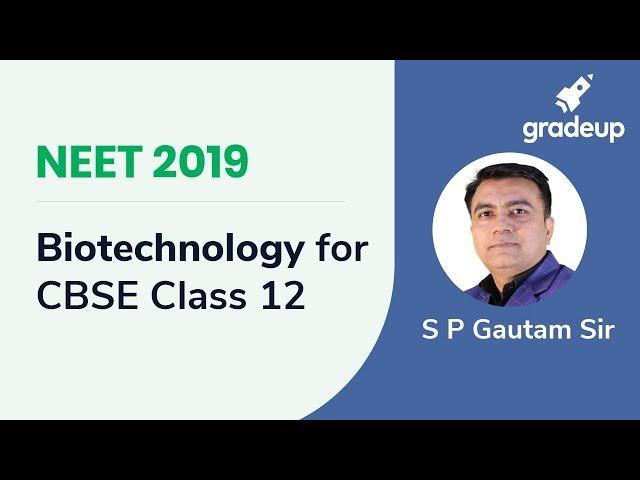 Live Class on Biotechnology for CBSE: Class 12 by S P Gautam Sir