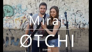 Mirai - ØTCHI (cover)