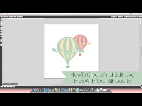 How To Open And Edit .svg Files With Your SIlhouette Cutting Sytem