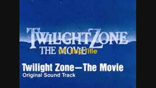 Twilight Zone - The Movie (1983) Soundtrack 07.  End Title
