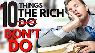 10 Things The Rich DON