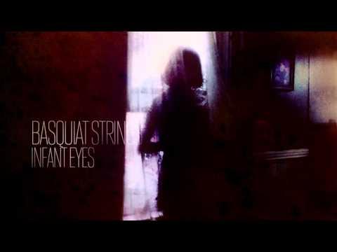 Basquiat Strings — Infant Eyes