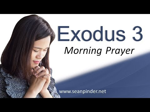 YOUR TROUBLE HAS GOD'S ATTENTION - EXODUS 3 - MORNING PRAYER