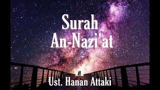 Download Lagu Ust. Hanan Attaki Surah An Nazi'at mp3