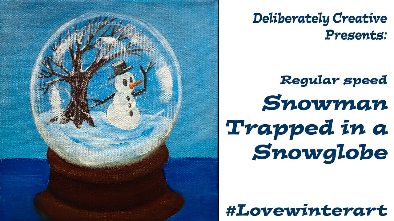 How To Paint Trapped In A Snow Globe Regular Speed Acrylic