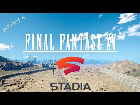 Google Stadia Final Fantasy XV Gameplay Episode 4