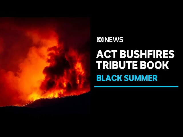 A new memorial book commemorating the ACT's black summer bushfires   ABC News