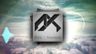 Repeat youtube video Ahrix - Moments