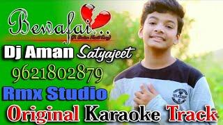 Teri Bewafai Ka Koi Gam Nahi Hai | Original Karaoke Track | Music By Dj Aman Kushinagar |