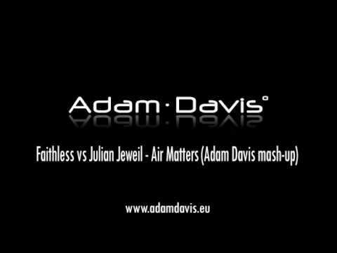 Faithless vs Julian Jeweil - Air Matters (Adam Davis mash-up)