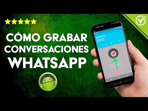 Cómo Grabar Conversaciones y Llamadas de WhatsApp en Android e iOS