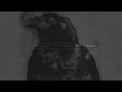 Sam Tinnesz - Far From Home (The Raven) [Official Audio]