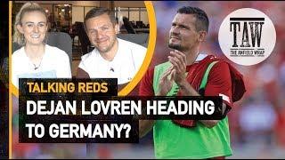 Dejan Lovren Off To Germany?   Talking Reds