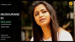 Muskurane Ki Wajah-Lyrics Unplugged Version| Shreeraj Kurup |Sneha Nair ,Akshata Wagh & Ria Dey
