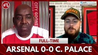 Arsenal 0-0 Crystal Palace | Stop Blaming Arteta! (DT)
