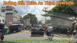 Video Đường đến dự án Thiên An Thịnh Riverside Quận 12