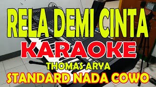 Download RELA DEMI CINTA [THOMAS ARYA] STANDARD VOCAL COWO B=DO