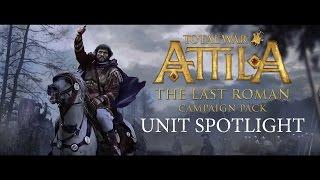 Total War: ATTILA – Unit Spotlight – The Last Roman Campaign Pack