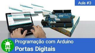 Curso de Arduino - Aula 03 - Portas Digitais