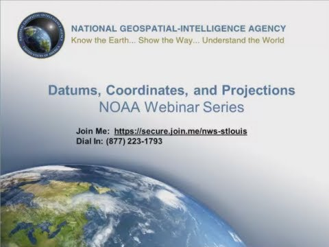 NGA GIS Session 2-GIS-Coordinate Systems, Datums, and Projec