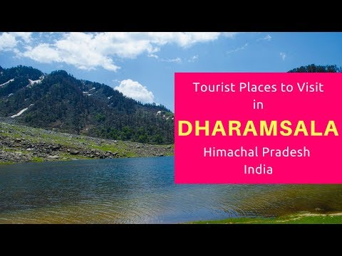 Tourist Places to Visit in Dharamsala, Sightseeing | Best Attractions in Himachal Pradesh | India