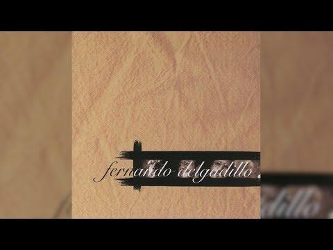 Fernando Delgadillo - Entre Pairos y Derivas (Full Album) [Official Audio] mp3