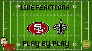 San Francisco 49ers vs New Orleans Saints Live Reactions and Play By Play