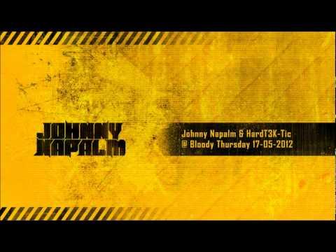 Johnny Napalm & HardT3k-Tic @ Bloody Thursday 17-05-2012