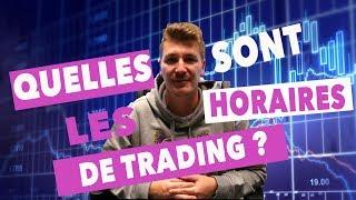 Quand et Comment Trader Efficacement (Tous les Horaires)