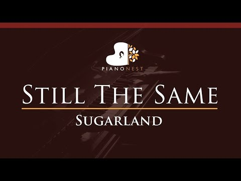 Sugarland - Still The Same - HIGHER Key (Piano Karaoke / Sing Along)