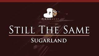 Sugarland - Still The Same - HIGHER Key (Piano Karaoke / Sing Along)